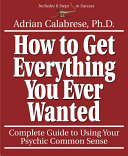 Pdf How to Get Everything You Ever Wanted