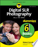 Digital Slr Photography All In One For Dummies