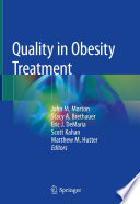 """Quality in Obesity Treatment"" by John M. Morton, Stacy A. Brethauer, Eric J. DeMaria, Scott Kahan, Matthew M. Hutter"