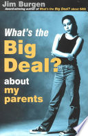 What's the Big Deal about My Parents?