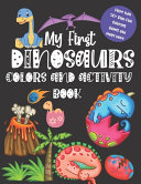 My First Dinosaurs Colors and Activity Book