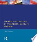 Health and Society in Twentieth Century Britain