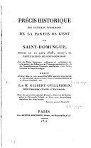Précis historique des derniers évenemens de la partie de l'est de Saint-Domingue, depuis le 10 août 1808 jusqu'à la capitulation de Santo-Domingo