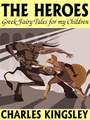 Pdf The Heroes: Greek Fairy Tales for my Children Telecharger