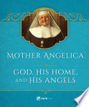 Mother Angelica on God  His Home  and His Angels