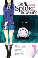 So I'm a Spider, So What?, Vol. 1 (manga)