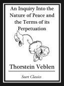 Inquiry into the Nature of Peace and the Terms of Its Perpetuation [Pdf/ePub] eBook