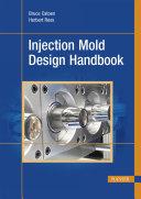 Injection Mold Design Handbook