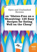 Open and Unabashed Reviews on Gluten Free on a Shoestring