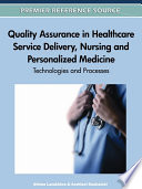 Quality Assurance in Healthcare Service Delivery  Nursing and Personalized Medicine  Technologies and Processes Book