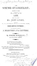The Young Evangelist Exemplified in a View of the Life of     J  Savage      To which is Added a Selection of His Letters Book