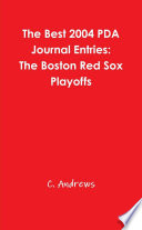 The Best 2004 PDA Journal Entries The Boston Red Sox Playoffs