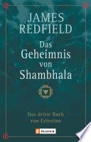 Das Geheimnis von Shambhala  : Das dritte Buch von Celestine