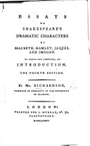 Essays on Shakespeare's dramatic characters of Macbeth, Hamlet, Jacques and Imogen. To which are prefixed an Introduction ... Fourth edition