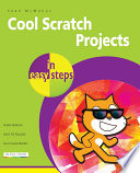 """""""Cool Scratch Projects in easy steps"""" by Sean McManus"""