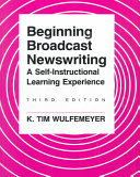 Beginning Broadcast Newswriting: A Self-instructional ...