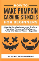 How to Make Pumpkin Carving Stencils for Beginners