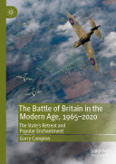 The Battle of Britain in the Modern Age, 1965–2020 [Pdf/ePub] eBook