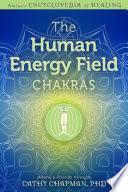 The Human Energy Field     Chakras Book PDF