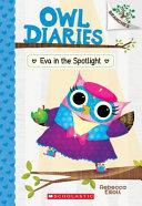Eva in the Spotlight  a Branches Book  Owl Diaries  13