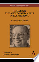 Locating the Anglo Indian Self in Ruskin Bond