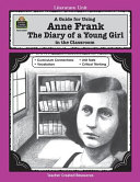 A Guide for Using Anne Frank, the Diary of a Young Girl, in the Classroom