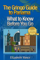 The Gringo Guide to Panama