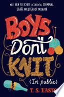Boys Don t Knit  In Public