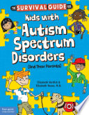 """The Survival Guide for Kids with Autism Spectrum Disorders (And Their Parents)"" by Elizabeth Verdick, Elizabeth Reeve, M.D."