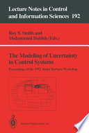 The Modeling of Uncertainty in Control Systems