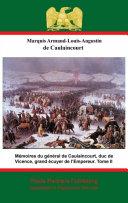 Mémoires du général de Caulaincourt, duc de Vicence, grand écuyer de l'Empereur