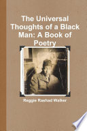 The Universal Thoughts Of A Black Man A Book Of Poetry