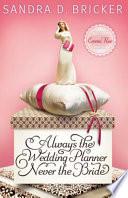 Always the Wedding Planner  Never the Bride Book