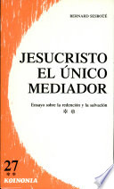 Jesucristo, el único mediador  : ensayo sobre la redención y la salvación , Band 2