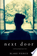 Read Online Next Door (A Chloe Fine Psychological Suspense Mystery—Book 1) For Free