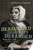 Debauched Desperate Deranged