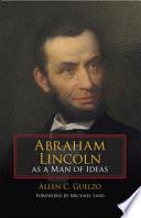 Abraham Lincoln As A Man Of Ideas Book PDF