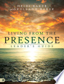 Living From The Presence Leader S Guide Book