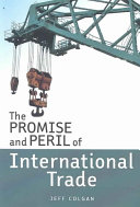 The Promise and Peril of International Trade