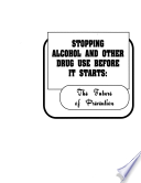 Stopping Alcohol Other Drug Use Before It Starts