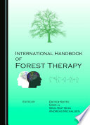 """International Handbook of Forest Therapy"" by Dieter Kotte, Qing Li, Won Sop Shin"