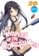 Invaders of the Rokujouma!?: Volume 20