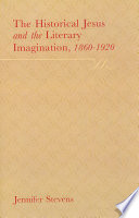 The Historical Jesus and the Literary Imagination  1860 1920