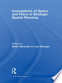 Conceptions Of Space And Place In Strategic Spatial Planning
