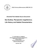 Essential fish habitat source document. Sea scallop, Placopecten magellanicus, life history and habitat characteristics