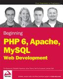 Beginning PHP6, Apache, MySQL Web Development