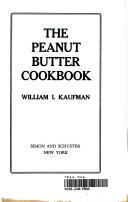 The Peanut Butter Cookbook
