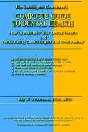 The Intelligent Consumer s Complete Guide to Dental Health