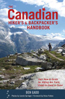 The Canadian Hiker s and Backpacker s Handbook
