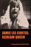Jamie Lee Curtis: Scream Queen Pdf/ePub eBook